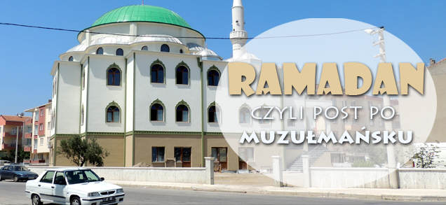 Ramadan 2015, czyli post po muzułmańsku